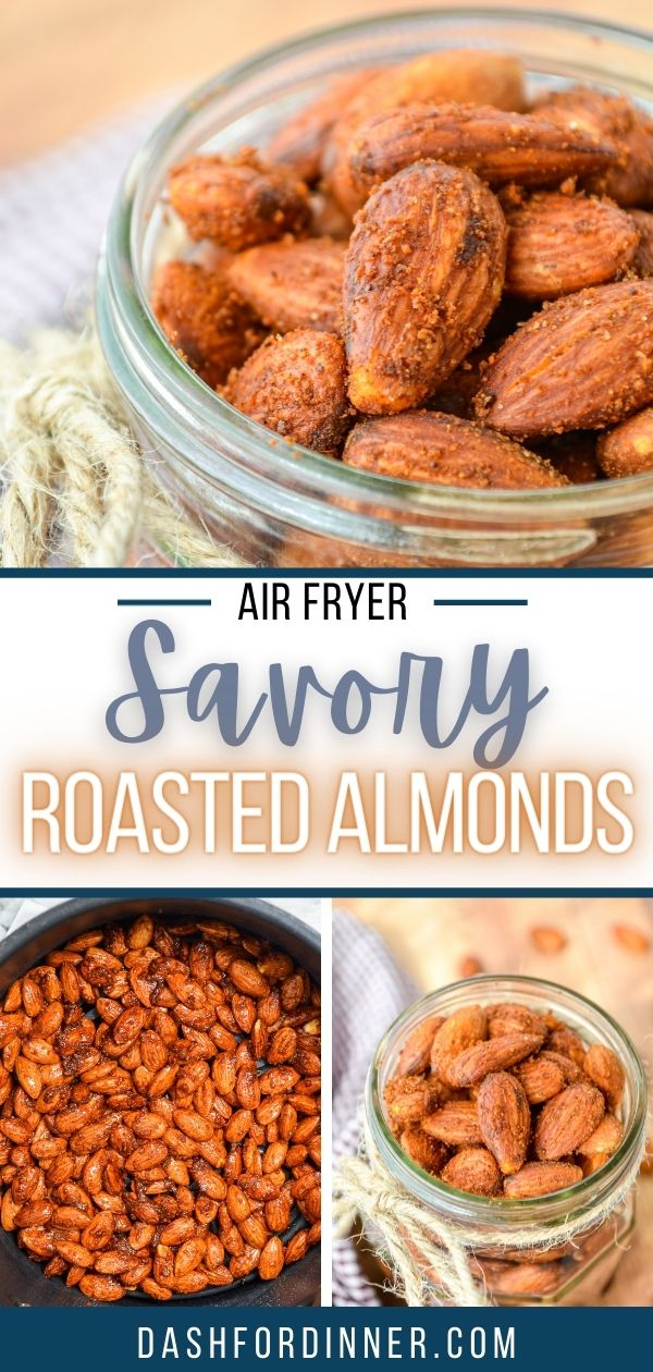 3 images of roasted almonds. The text reads: air fryer savory roasted almonds.